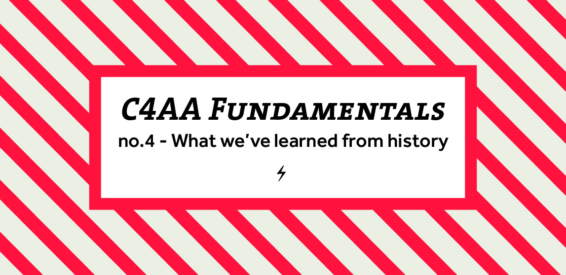 C4AA Fundamentals Webinar #4: What we've learned from history