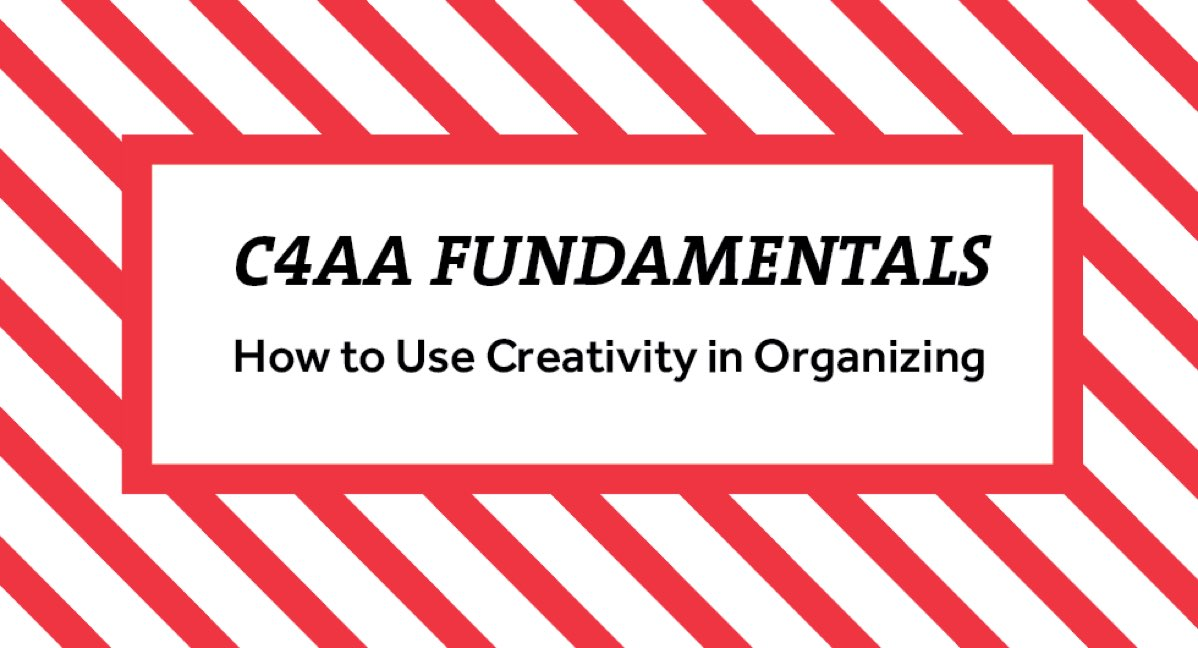 C4AA Fundamentals Webinar: How to Use Creativity in Organizing