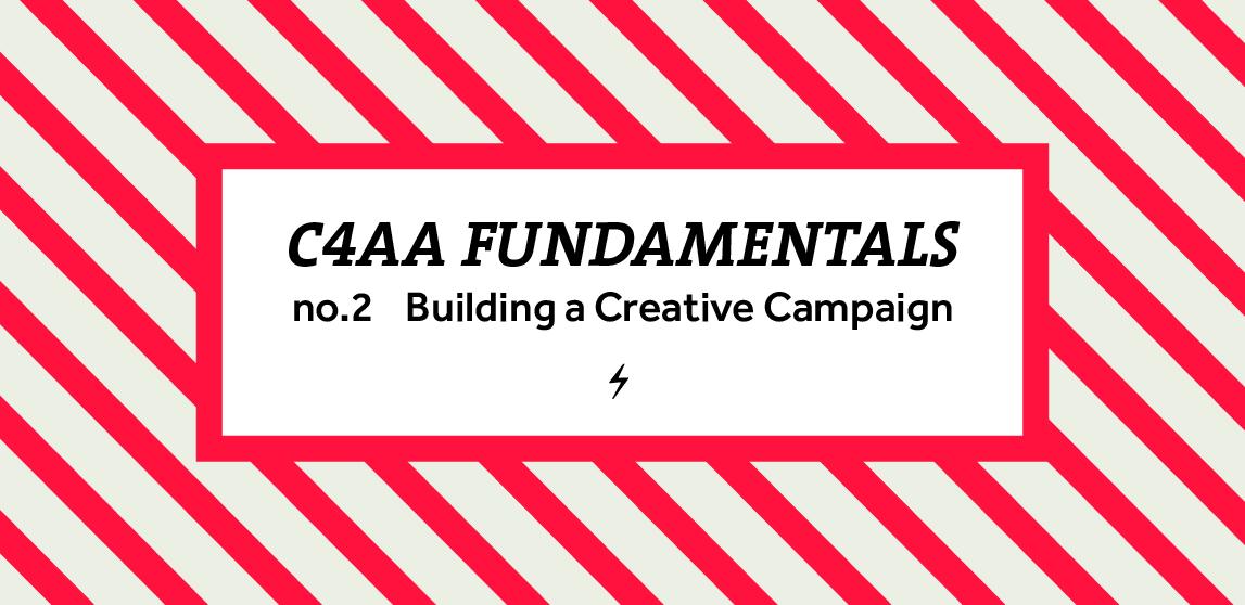 C4AA Fundamentals Webinar #2: Building a Creative Campaign