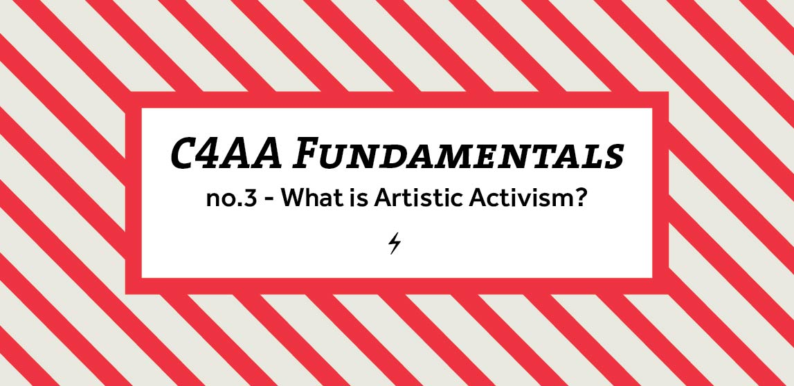 C4AA Fundamentals Webinar #3: What is Artistic Activism?