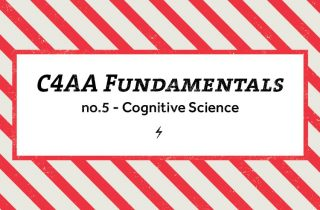 C4AA Fundamentals #5: Cognitive Science