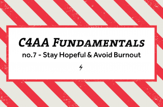 C4AA Fundamentals #7: Stay Hopeful & Avoid Burnout
