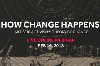 Webinar #19: How Change Happens: Artistic Activism's Theory of Change