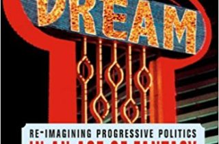 DREAM: RE-IMAGINING PROGRESSIVE POLITICS IN AN AGE OF FANTASY – FREE PDF