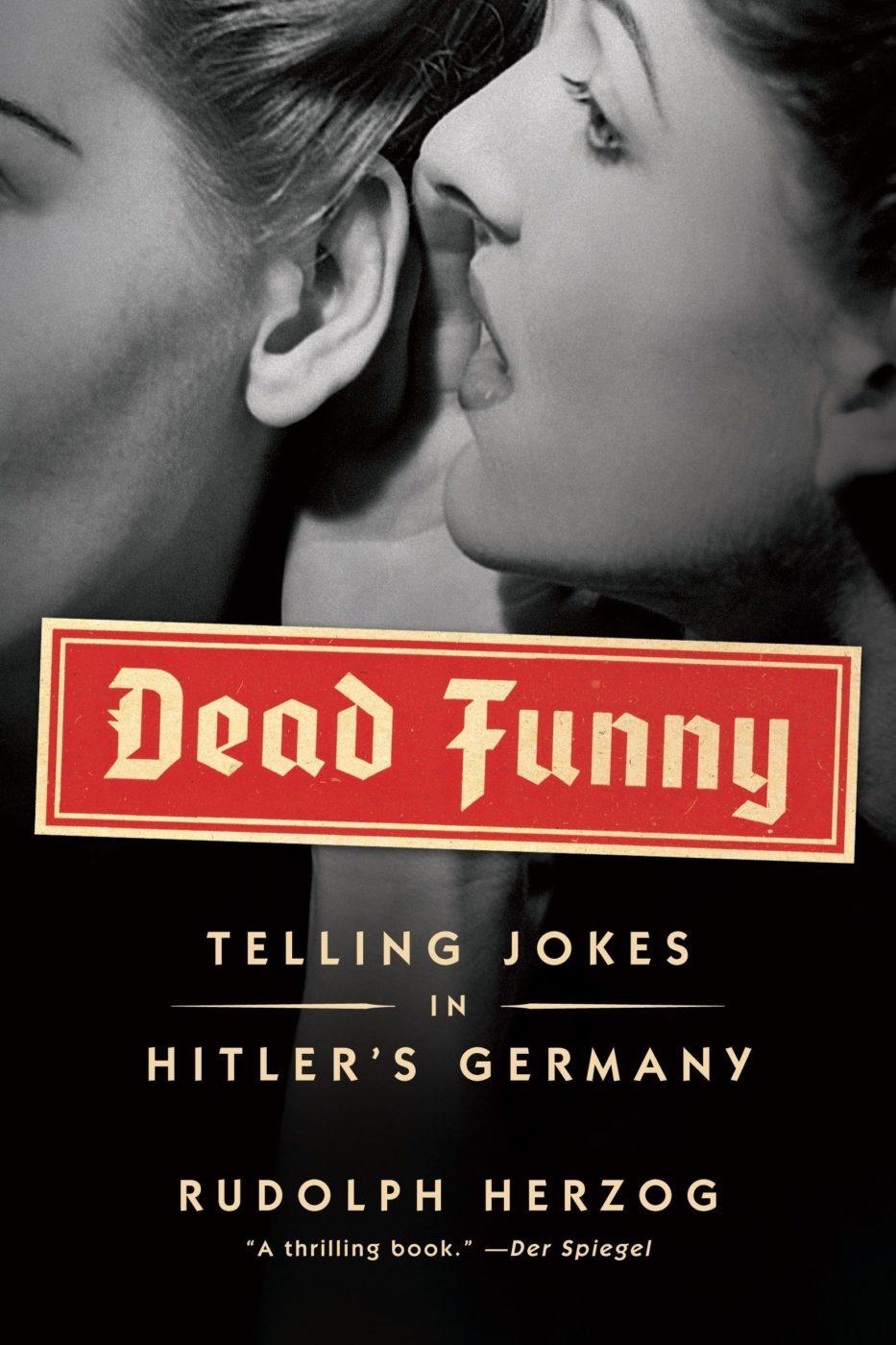 Dead Funny: Humor in Hitler's Germany Book Cover