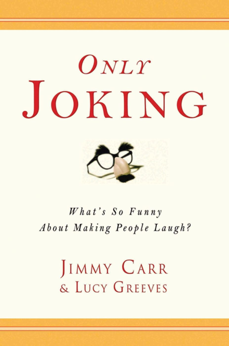 Only Joking  by Jimmy Carr and Lucy Greeves Book cover