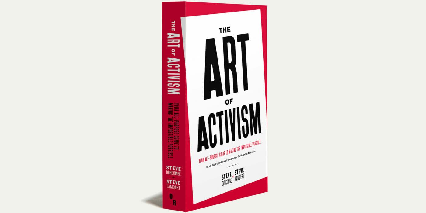 Art of Activism Book Steve Duncombe and Steve Lambert