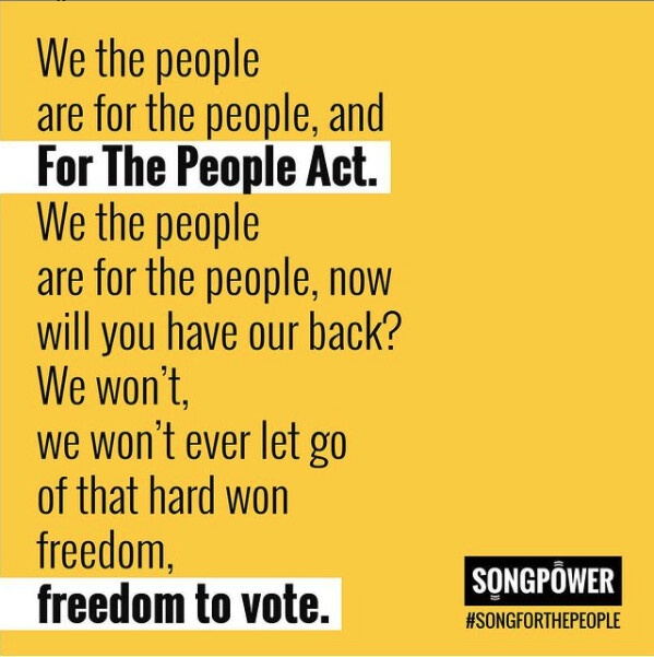 The lyrics to the song:  We the people are for the people, and For The People Act. We the people are for the people, now will you have our back? We won't We won't ever let go of that hard won freedom, freedom to vote